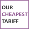 Our cheapest tariff