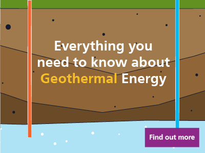 Everything you need to know about Geothermal Energy